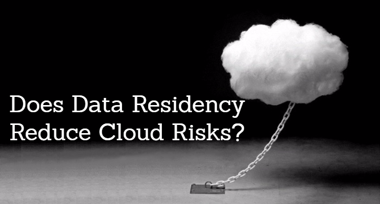 Does Data Residency Reduce Cloud Risks?